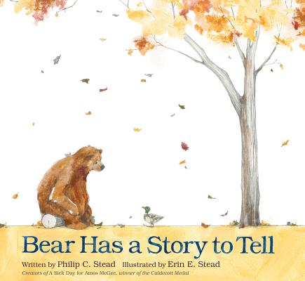Bear Has a Story to Tell By Stead, Erin (ILT)/ Stead, Philip C.